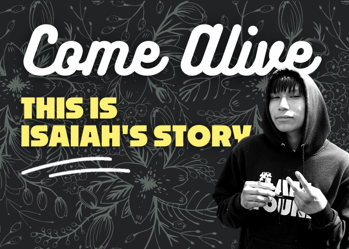 Come Alive: Isaiah's Story