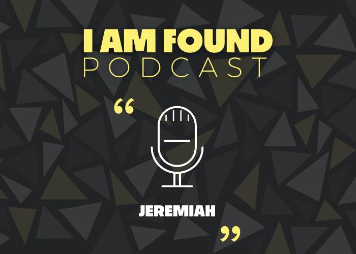 I Am Found Podcast | Ep. 1 Teaser: Jeremiah