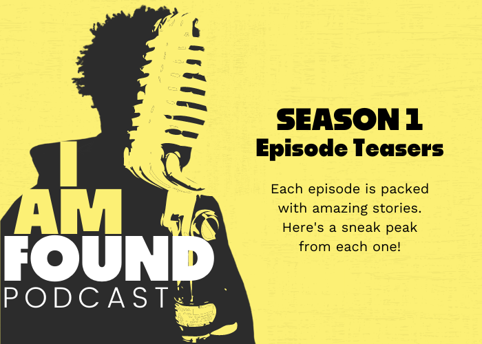 I Am Found Podcast Season 1 Now Available